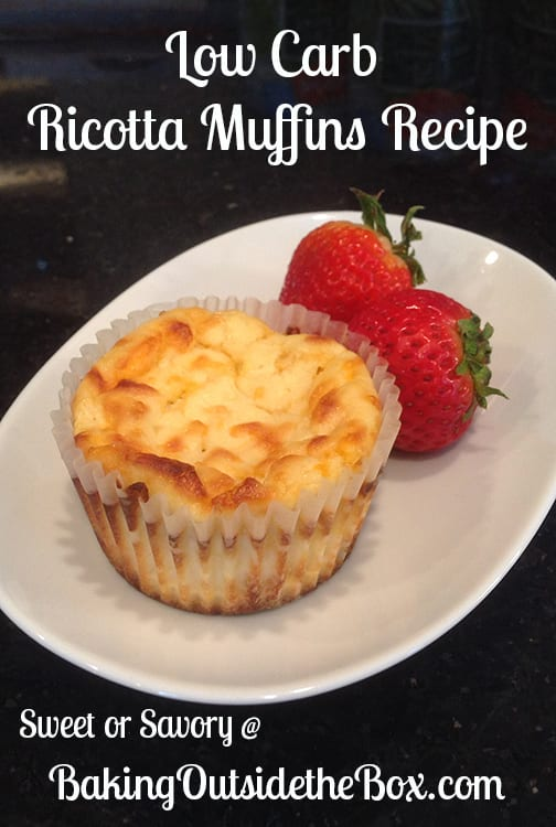 low carb ricotta muffins sweet or savory baking outside the box. Black Bedroom Furniture Sets. Home Design Ideas